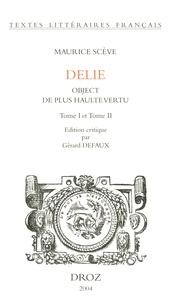 Maurice Scève - Délie - Object de plus haulte vertu, 2 volumes.