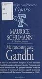 Maurice Schumann - Ma rencontre avec Gandhi.