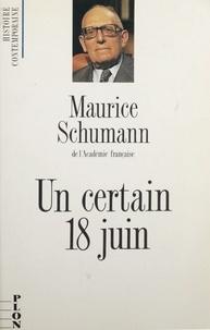 Maurice Schumann - Un certain 18 juin.