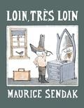 Maurice Sendak - Loin, très loin.