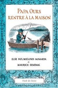 Maurice Sendak et Else-H Minarik - Papa Ours rentre à la maison.