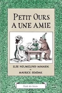 Maurice Sendak et Else-H Minarik - Petit Ours a une amie.