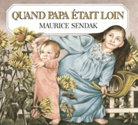 Maurice Sendak - Quand Papa était loin.