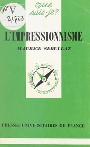 Maurice Serullaz et Paul Angoulvent - L'impressionnisme.