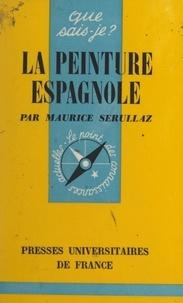 Maurice Serullaz et Paul Angoulvent - La peinture espagnole.