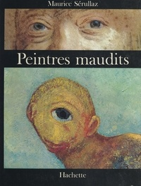 Maurice Serullaz et  Collectif - Peintres maudits.