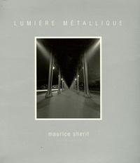 Maurice Shérif - Lumière métallique - Exemplaire numéroté n°184.
