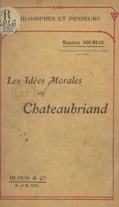 Maurice Souriau - Les idées morales de Chateaubriand.