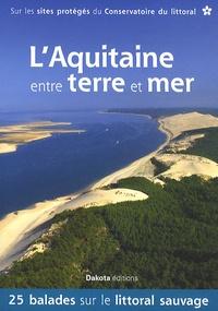 LAquitaine entre terre et mer - 25 balades sur les sites du Conservatoire du littoral.pdf