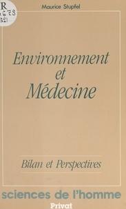Maurice Stupfel et Maurice Fontaine - Environnement et médecine - Bilan et perspectives.