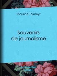 Maurice Talmeyr - Souvenirs de journalisme.