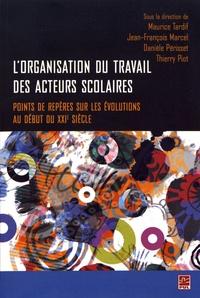 Maurice Tardif et Jean-François Marcel - L'organisation du travail des acteurs scolaires - Poinst de repères sur les évolutions au début du XXIe siècle.