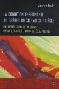 Maurice Tardif - La condition enseignante au Québec du XIXe au XXIe siècle - Une histoire cousue de fils rouges : précarité, injustice et déclin de l'école publique.