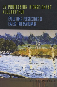 Maurice Tardif et Claude Lessard - La profession d'enseignant aujourd'hui - Evolutions, perspectives et enjeux internationaux.