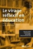 Maurice Tardif et Cecília Borges - Le virage réflexif en éducation - Où en sommes-nous 30 ans après Schön ?.