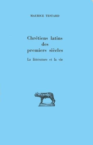 Chrétiens latins des premiers siècles. La littérature et la vie