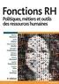 Maurice Thévenet et Cécile Dejoux - Fonctions RH - Politiques, métiers et outils des ressources humaines.
