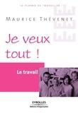 Maurice Thévenet - Je veux tout ! - Le travail.