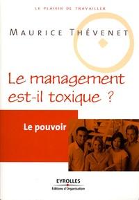 Maurice Thévenet - Le management est-il toxique ? - Le pouvoir.