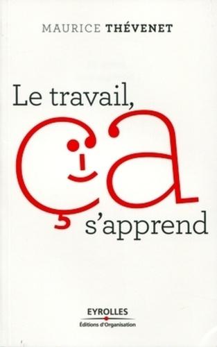 Maurice Thévenet - Le travail, ça s'apprend !.