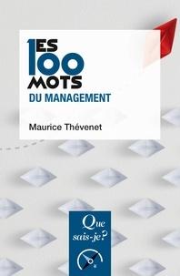 Maurice Thévenet - Les 100 mots du management.