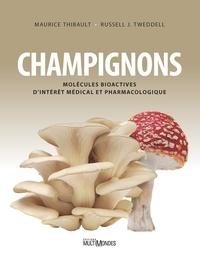 Maurice Thibault et Tweddell Russell J - Champignons - Molécules bioactives d'intérêt médical et pharmacologique.