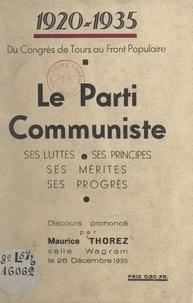 Maurice Thorez - 1920-1935. Du Congrès de Tours au Front populaire : le Parti communiste, ses luttes, ses principes, ses mérites, ses progrès - Discours prononcé par Maurice Thorez, salle Wagram, le 26 décembre 1935.