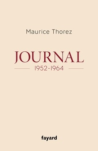 Maurice Thorez - Journal 1952-1964.