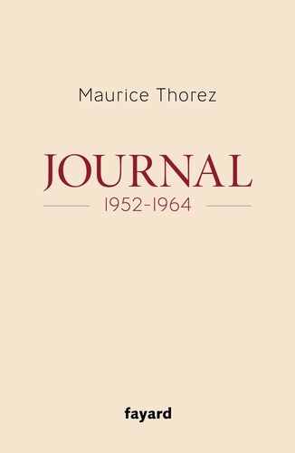 Maurice Thorez - Journal - 1952-1964.