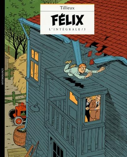 Maurice Tillieux - Félix l'intégrale Tome 5 : .
