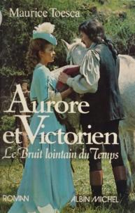 Maurice Toesca - Aurore et Victorien....