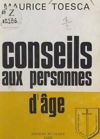 Maurice Toesca - Conseils aux personnes d'âge.