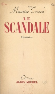 Maurice Toesca - Le scandale.