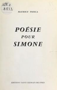 Maurice Toesca - Poésie pour Simone.
