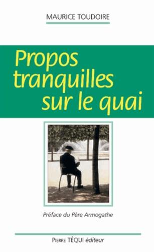 Maurice Toudoire - Propos tranquilles sur le quai.