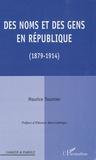Maurice Tournier - Des noms et des gens en République (1879-1914).