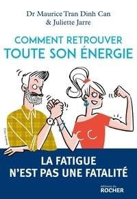 Comment retrouver toute son énergie - La fatigue nest pas une fatalité.pdf