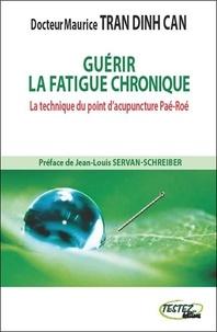 Guérir la fatigue chronique - La technique du point dacupuncture Paé-Roé.pdf