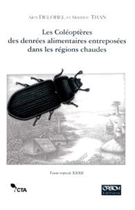 Maurice Tran et Alex Delobel - Les coléoptères des denrées alimentaires entreposées dans les régions chaudes.