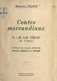 Maurice Trapet et J. François - Contes morvandiaux - Ai lai couau. À l'abri.