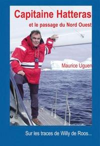 Maurice Uguen - Capitaine Hatteras et le passage du Nord-Ouest.