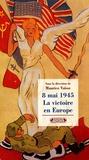 Maurice Vaïsse et  Collectif - 8 mai 1945 - La victoire en Europe.
