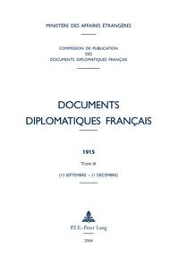 Documents diplomatiques français 1915 - Tome 3 (15 septembre - 31 décembre).pdf