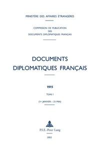 Documents diplomatiques francais 1915 - Tome 1 (1er janvier - 25 mai).pdf