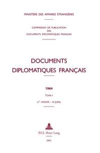 Documents diplomatiques français 1964 - Tome 1 (1er janvier - 30 juin).pdf