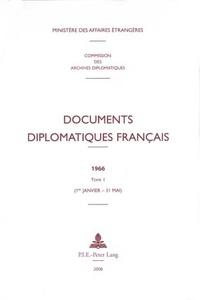 Documents diplomatiques français 1966 - Tome 1 (1er janvier - 31 mai).pdf
