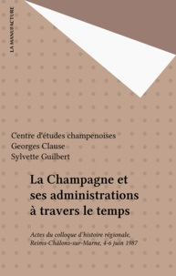 Maurice Vaïsse - La Champagne et ses administrations à travers le temps - Actes du colloque d'histoire régionale, Reims-Châlons-sur-Marne, 4-6 juin 1987.