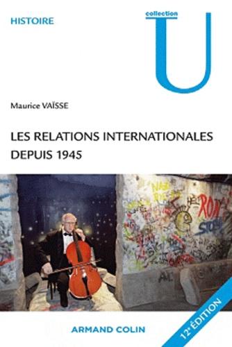 Les relations internationales depuis 1945 12e édition