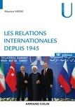 Maurice Vaïsse - Les relations internationales depuis 1945.