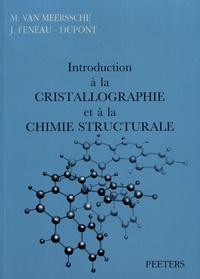 Maurice Van Meersche et Janine Feneau-Dupont - Introduction à la cristallographie et à la chimie structurale.